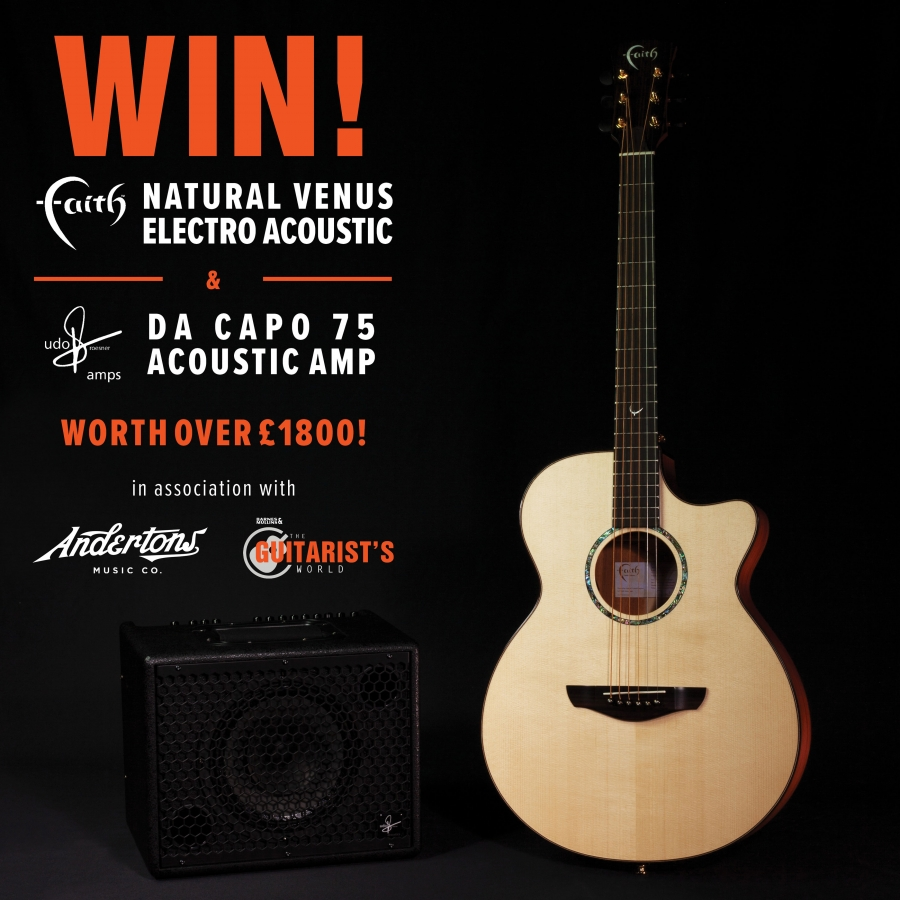 WIN a Faith Natural Venus Electro/Acoustic Guitar & Udo Roesner Da Capo 75 Acoustic Amp worth over £1800!!!